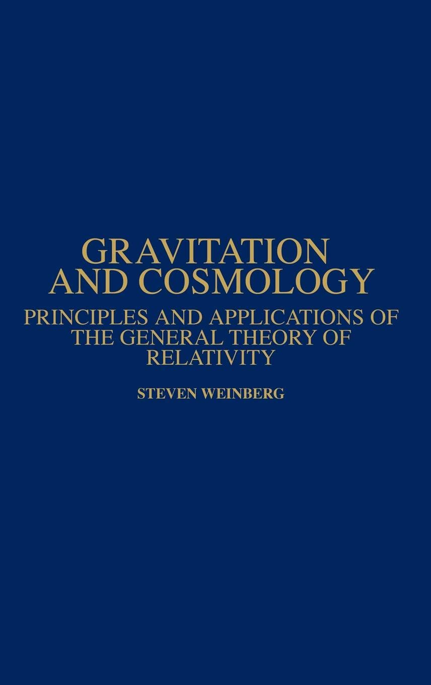 2b534c96d1c Gravitation and Cosmology  Principles and Applications of the General  Theory of Relativity Hardcover – Aug 12 2013