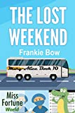 The Lost Weekend (Miss Fortune World: The Mary-Alice Files Book 10)