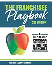 The Franchisee Playbook: A Step-by-Step Manual for Choosing a Winning Franchise