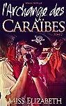 Roman Érotique l'Archange des Caraïbes, tome 2 par Audet