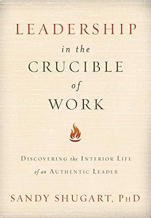 Leadership in the Crucible of Work