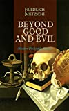 Image of BEYOND GOOD AND EVIL (Modern Philosophy Series): From World's Most Influential & Revolutionary Philosopher, the Author of The Antichrist, Thus Spoke Zarathustra, ... The Gay Science and The Birth of Tragedy