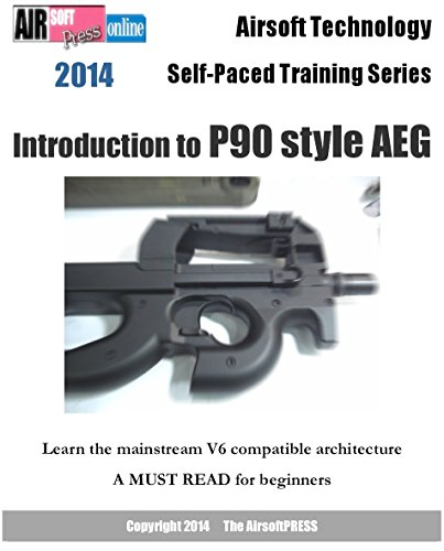 Airsoft Technology Self-Paced Training Series Introduction to P90 style AEG