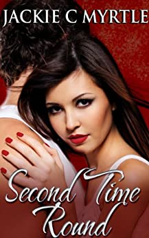 Second Time Round (Jackies Christmas Tales Book 2) by [Myrtle, Jackie C]