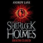 Young Sherlock Holmes: The Death Cloud | Andrew Lane