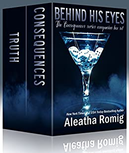 Behind His Eyes Box Set (Consequences ) by [Romig, Aleatha]