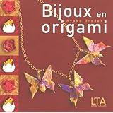 Bijoux en origami : Plus de 40 ravissantes créations à plier et à porter