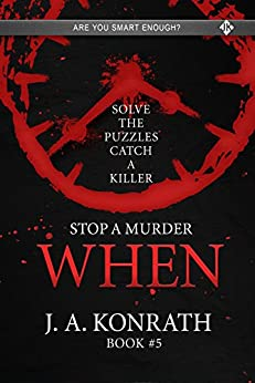 STOP A MURDER - WHEN (Mystery Puzzle Book 5) by [Konrath, J.A.]