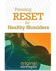 Pressing RESET for Healthy Shoulders: 3