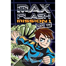 Mission 1: Game On (Max Flash)