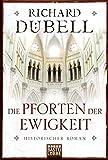Die Pforten der Ewigkeit: Historischer Roman