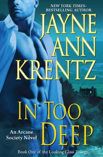 Image of In Too Deep: Book One of the Looking Glass Trilogy (An Arcane Society Novel)