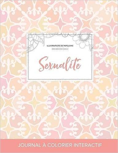 Lire Journal de Coloration Adulte: Sexualite (Illustrations de Papillons, Elegance Pastel) pdf, epub