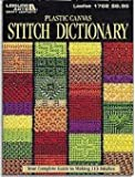 Plastic Canvas Stitch Dictionary : Your complete guide to making 113 stitches (Leisure Arts Craft Leaflets #1762)
