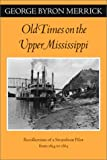 Old Times on the Upper Mississippi, George Byron Merrick, 0816639434