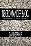 Necromancer and Co, David Stroup, 1466344105