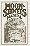 Moonshiner's Manual, Michael Barleycorn, 0982405502