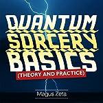 Quantum Sorcery Basics | Magus Zeta