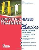 Competency-Based Training Basics, William Rothwell and Jim Graber, 1562866982