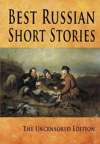 Best Russian Short Stories : The Uncensored (Best Russian Short)