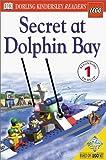 Secret at Dolphin Bay, Dorling Kindersley Publishing Staff and Marie Birkinshaw, 0789467003