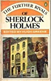 The Further Rivals of Sherlock Holmes
