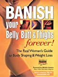 Banish Your Belly, Butt and Thighs Forever!, Prevention Health Books for Women Staff, 1579540368
