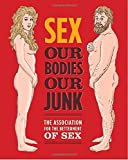 img - for Sex: Our Bodies, Our Junk book / textbook / text book