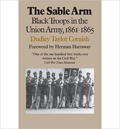 Book The Sable Arm, Black Troops in the Union Army, 1861-1865