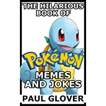 The Hilarious Book Of Pokemon Memes And Jokes