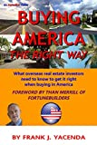 Buying America the Right Way: What overseas real estate investors need to know to get it right when buying in America (AlphaBiz! Guides Book 1)