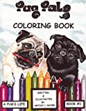 Pug Pals Coloring Book A Pug's Life Book #1, Lynne Royer, 0615290590