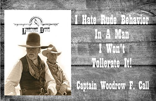 Old Tin Sign Lonesome Dove I Hate Rude Behavior In A Man I Won't Tolerate It Rude Signs
