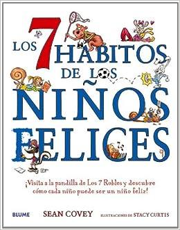 Los 7 hábitos de los niños felices: Amazon.es: Covey, Sean, Curtis ...