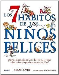 Los 7 hábitos de los niños felices: ¡Visita a la pandilla de Los 7 Robles y descubre cómo cada niño puede ser un niño feliz! (Spanish Edition)