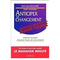 Anticiper le changement : Mission possible