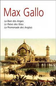 Romans : La Baie des anges - Le Palais des fêtes - La Promenade des Anglais par Max Gallo