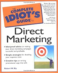 Complete Idiot's Guide to Direct Marketing