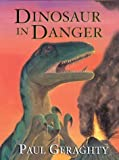 Dinosaur in Danger, Paul Geraghty, 0764157329