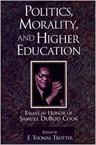 Politics, morality and higher education: Essays in honor