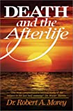 Death and the Afterlife, Robert A. Morey, 076422686X