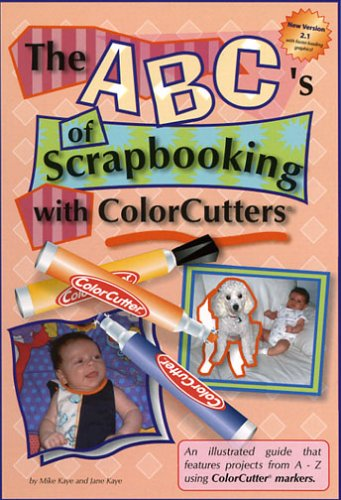 The ABCs of Scrapbooking with ColorCutters(R) -