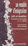 Un modèle d'intégration : Juifs et israélites en France et en Europe (XIXe-XXe siècles) par Cabanel