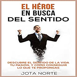 El Héroe en Busca del Sentido [The Hero in Search of Meaning]