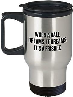 Mug de voyage Ultimate Frisbee Frisbee - Idée cadeau amusante pour joueur de frisbee - Cadeau humoristique - It Dreams Its A Frisbee Ethelt5IV