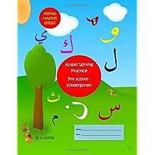Arabic Writing Practice Pre School - Kindergarten: 2 years to 6 years old