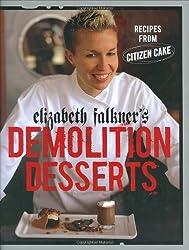 Elizabeth Falkner's Demolition Desserts: Recipes from Citizen Cake by Elizabeth Falkner (2007-10-01)