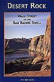 Desert Rock: Wall Street to the San Rafael Swell