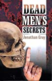 Dead Men's Secrets, Jonathan Gray, 1572584033