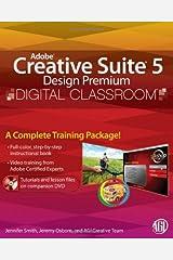 Adobe Creative Suite 5 Design Premium Digital Classroom, (Book and Video Training) Paperback